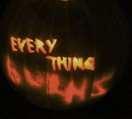 Everything Burns Pumpkin